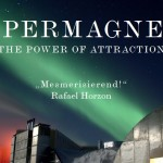 SUPERMAGNETS – The Power of Attraction