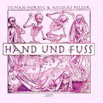 Hand und Fuss - Tilman Hornig, Nicolas Pelzer